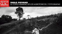 """Pablo Piovano: """"El agronegocio tiene un costo humano muy alto"""""""